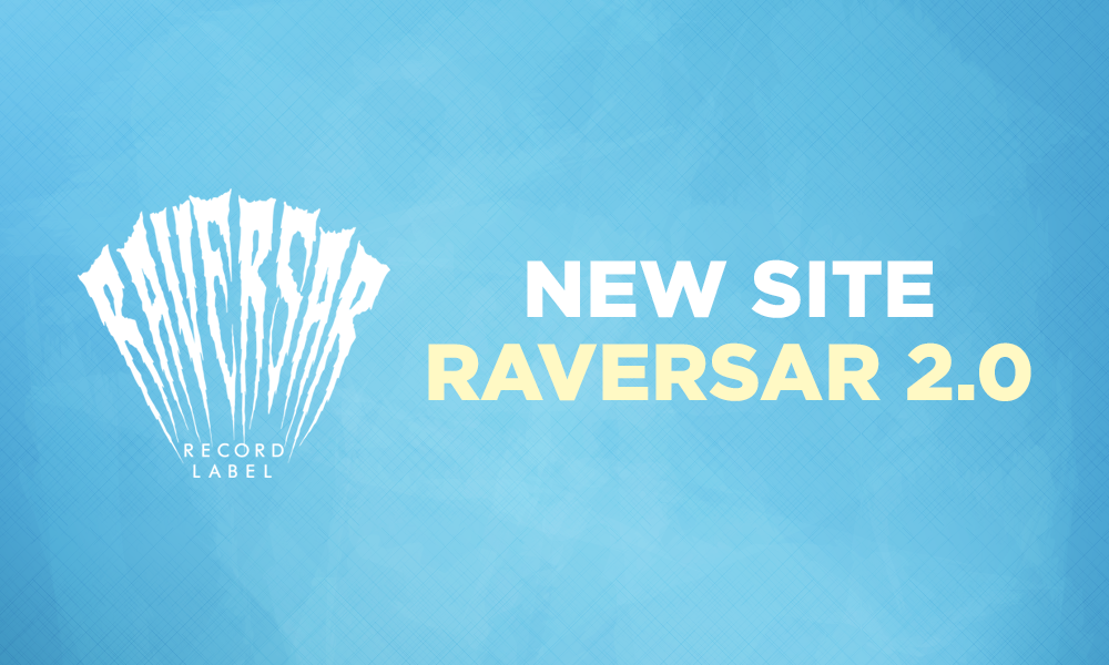 Raversar 2.0 or opening of a new site