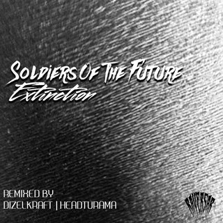 Soldiers Of The Future - Extinction